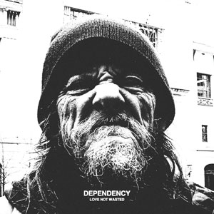 "Dependency ""Love Not Wasted"""